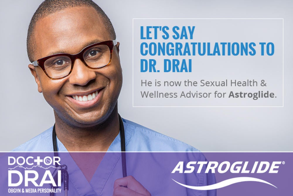 Dr. Drai Becomes an Official Sexual Health and Wellness Advisor for Astroglide Image